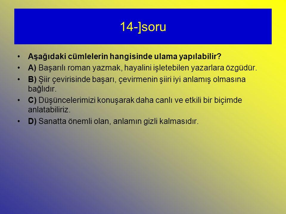 14-]soru Aşağıdaki cümlelerin hangisinde ulama yapılabilir